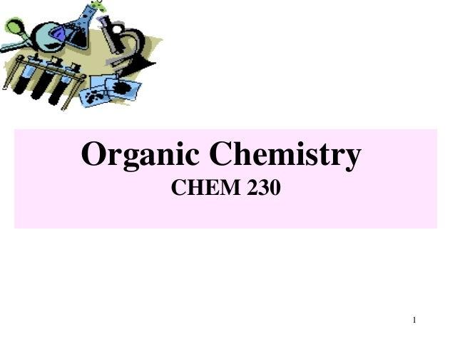 Organic Chemistry     CHEM 230                    1