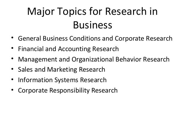 ch role of business research  erroneous research results 22 major topics for research in business