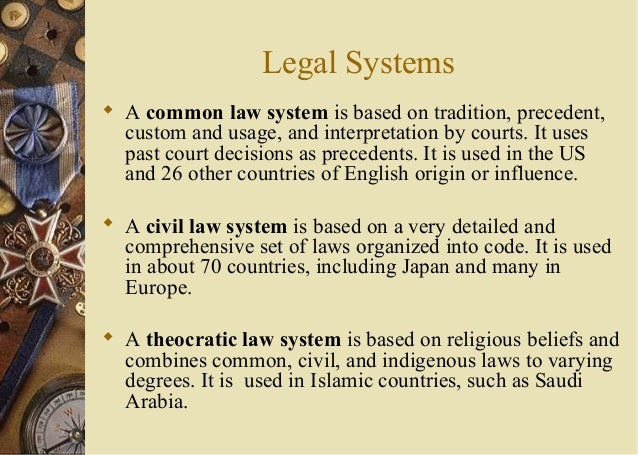 combination of civil and common law in the japanese legal system These are civil law - which we will refer to as the civil code system to avoid confusion with the civil/criminal legal distinction under common law - religious law and totalitarian law many countries also have some elements of customary law existing alongside their main legal system.
