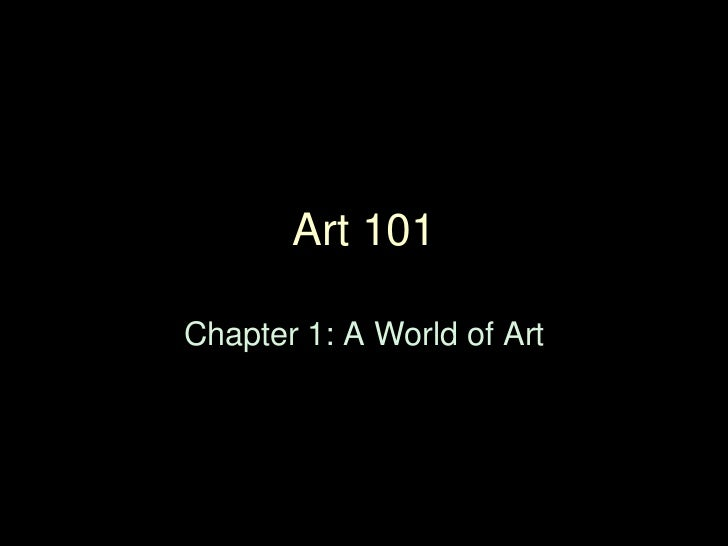 Art 101Chapter 1: A World of Art