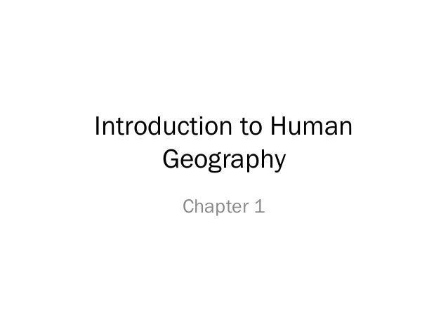 Introduction to Human Geography Chapter 1
