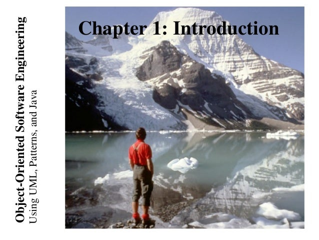 UsingUML,Patterns,andJava Object-OrientedSoftwareEngineering Chapter 1: Introduction