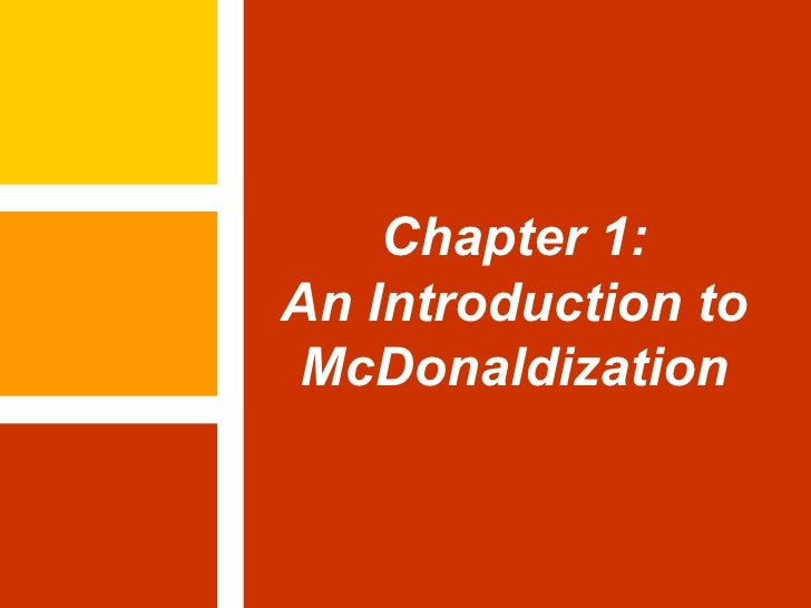 Chapter 1: An Introduction to McDonaldization