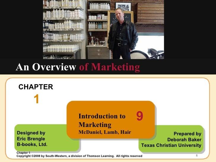 CHAPTER  1 An Overview  of Marketing Designed by Eric Brengle B-books, Ltd. Prepared by Deborah Baker Texas Christian Univ...
