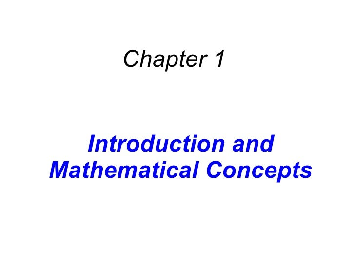 Introduction and Mathematical Concepts Chapter 1