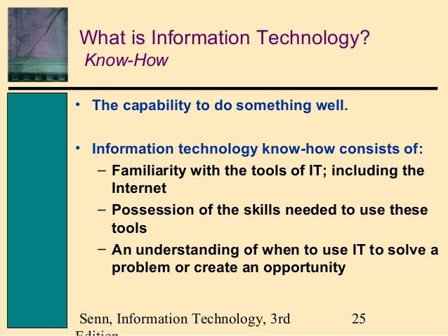 ch01 senn3e James a senn's information technology, 3rd edition chapter 1 information technology: principles, practices, and opportunities senn, information technology, 3rd edition.