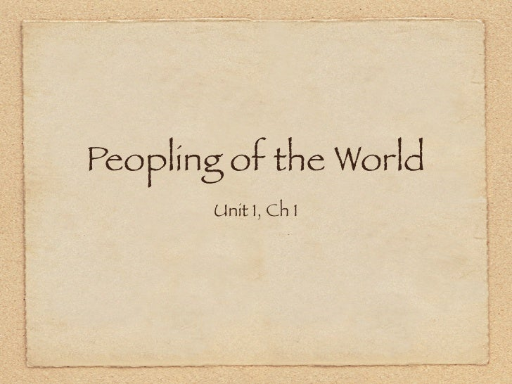 Peopling of the World        Unit 1, Ch 1