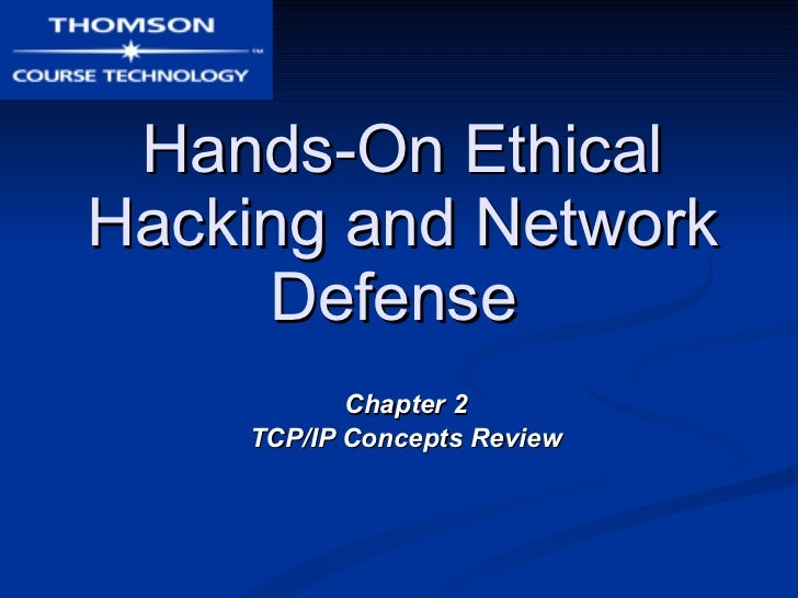 Hands-On Ethical Hacking and Network Defense   Chapter 2 TCP/IP Concepts Review