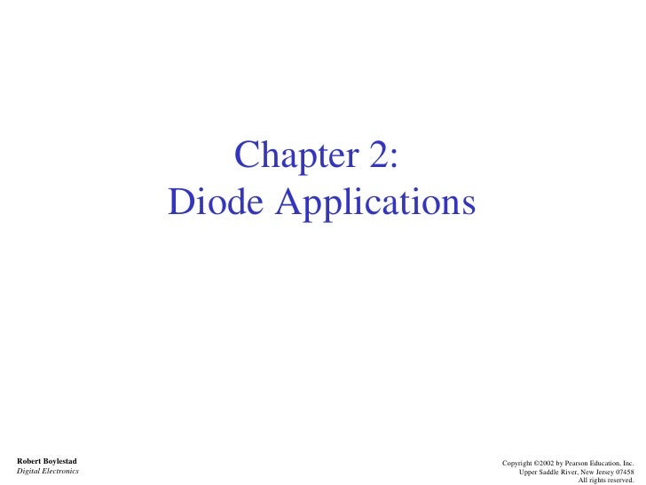 Chapter 2:  Diode Applications Robert Boylestad Digital Electronics Copyright ©2002 by Pearson Education, Inc. Upper Saddl...