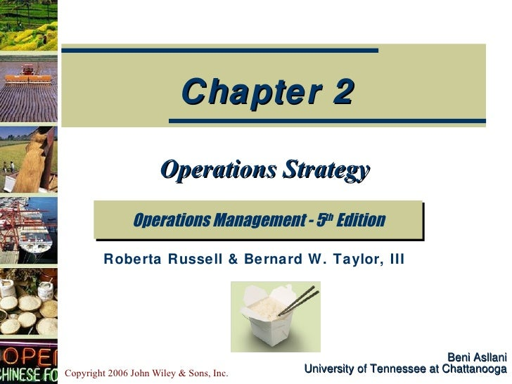 Beni Asllani University of Tennessee at Chattanooga Operations Strategy Operations Management - 5 th  Edition Chapter 2 Ro...