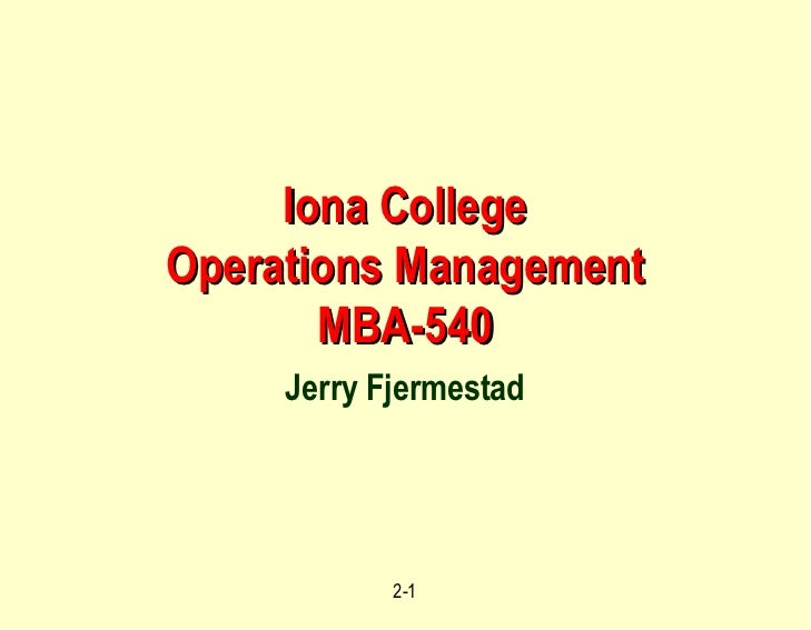 Iona College Operations Management MBA-540 Jerry Fjermestad