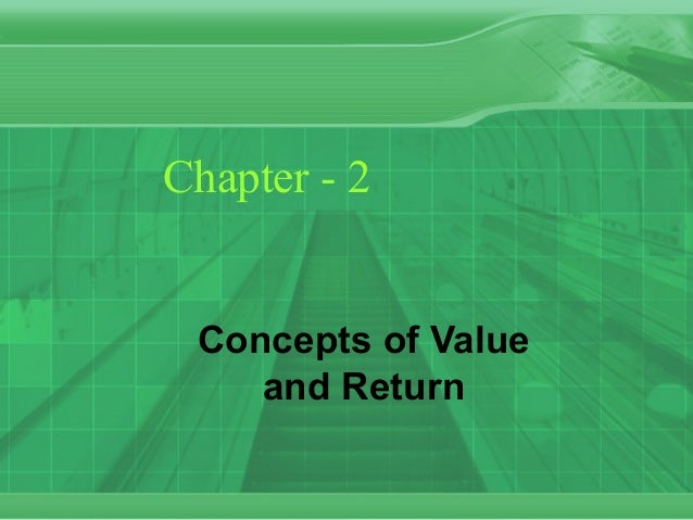 Chapter - 2 Concepts of Value and Return