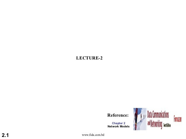 LECTURE-2                         Reference:                            Chapter 2                         Network Models2....