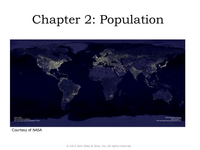 Chapter 2: PopulationCourtesy of NASA                   © 2012 John Wiley & Sons, Inc. All rights reserved.