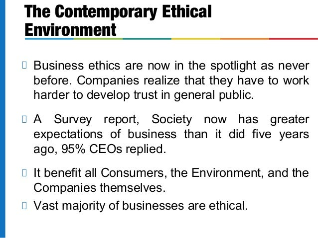 what is the scope and benefit of ethics in one s conduct and business Business activities in a global business environment to benefit: micro is referred to as the business ethics conduct of ethics before 1960 depends on one's.