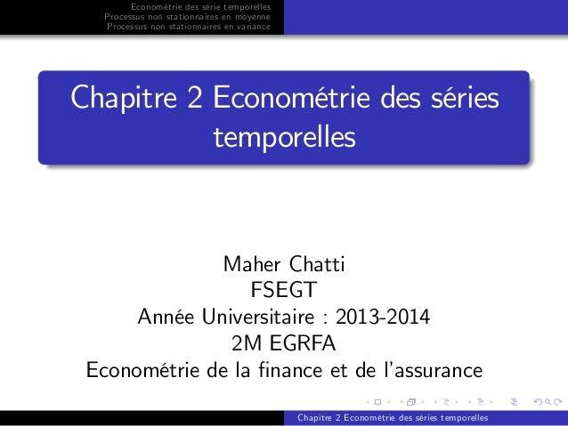 Econométrie des série temporelles Processus non stationnaires en moyenne Processus non stationnaires en variance Chapitre ...