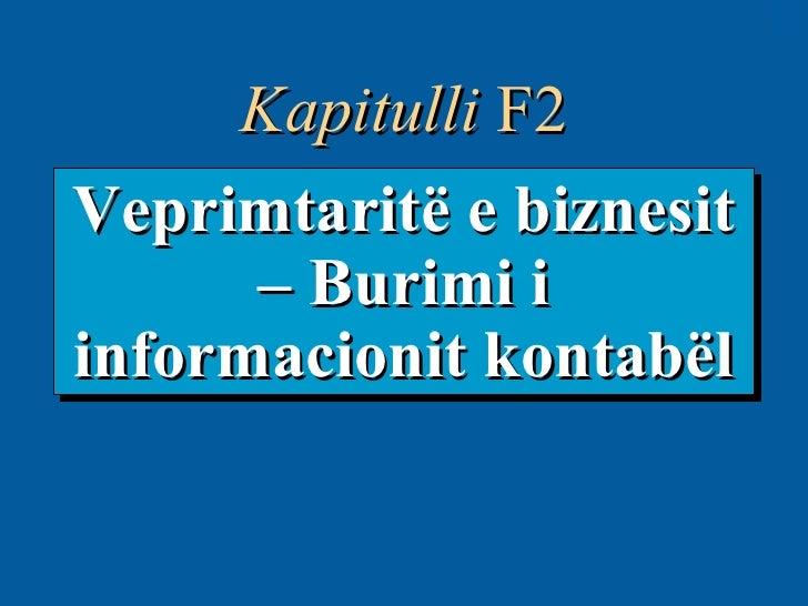 Veprimtaritë e biznesit – Burimi i informacionit kontabël Kapitulli  F2