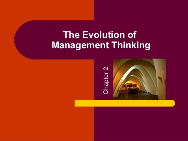 Chapter 2  The Evolution of Management Thinking