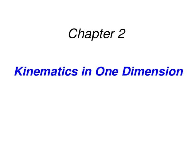 Kinematics in One DimensionChapter 2