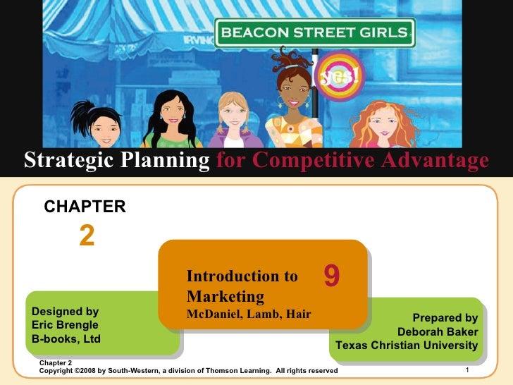 CHAPTER  2 Strategic Planning  for Competitive Advantage Designed by Eric Brengle  B-books, Ltd Prepared by Deborah Baker ...