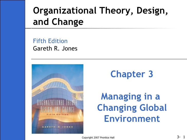 Organizational Theory, Design, and Change Fifth Edition Gareth R. Jones Chapter 3 Managing in a  Changing Global Environment