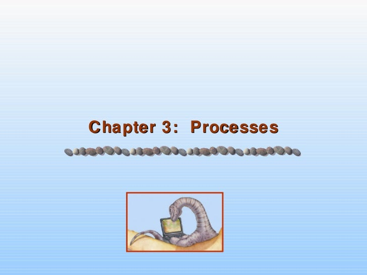Chapter 3:  Processes