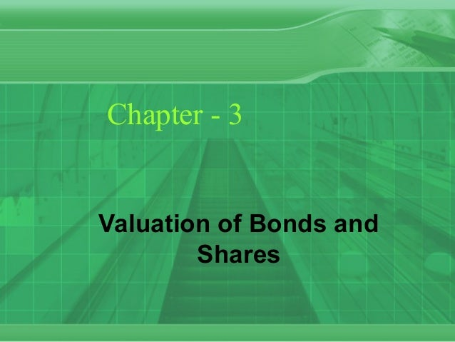 Chapter - 3 Valuation of Bonds and Shares