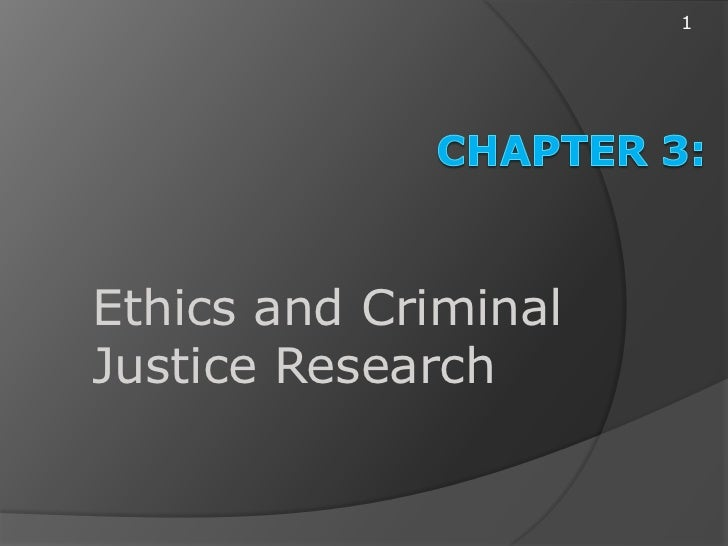 1Ethics and CriminalJustice Research