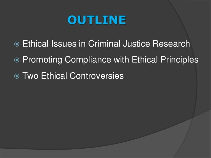 contemporary ethical issues in criminal justice Ethical dilemmas faced by forensic psychologists in the criminal justice system.