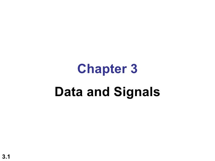 Chapter 3      Data and Signals3.1