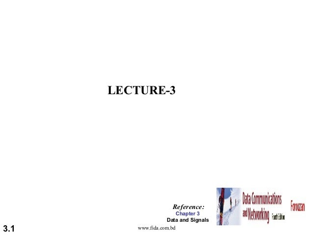 LECTURE-3                      Reference:                         Chapter 3                     Data and Signals3.1      w...
