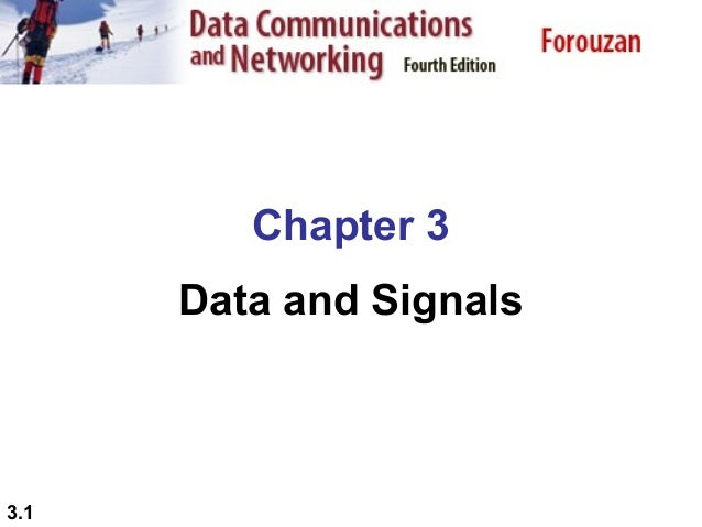 Chapter 3 Data and Signals  3.1