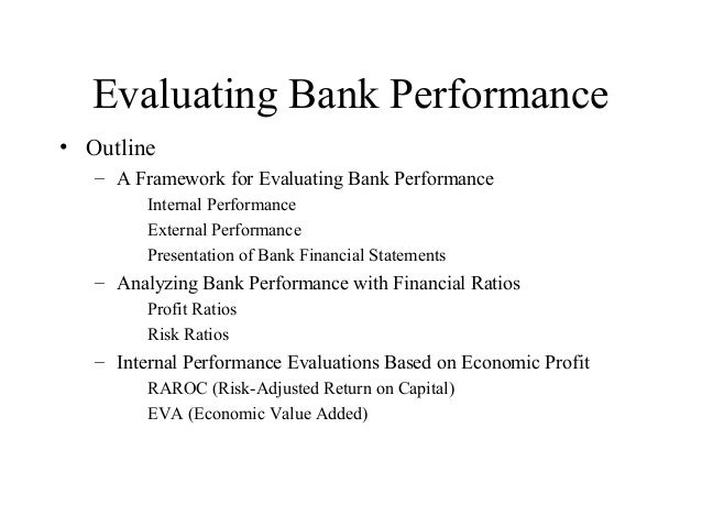 Evaluating Bank Performance• Outline   – A Framework for Evaluating Bank Performance         Internal Performance         ...
