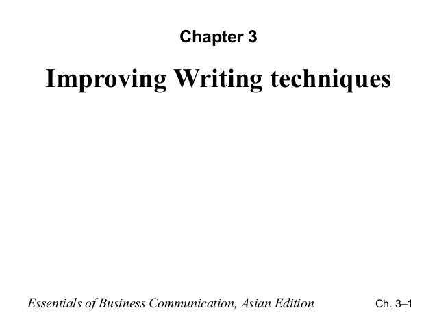 Chapter 3  Improving Writing techniques  Essentials of Business Communication, Asian Edition  Ch. 3–1