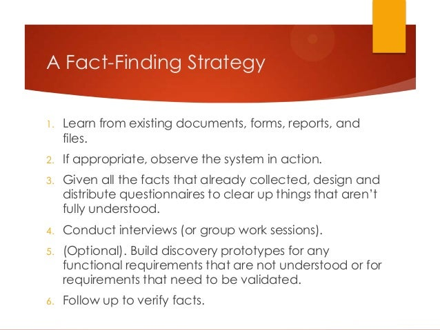 fact finding techniques in system investigation Recording technique recording data the other authority system is reality itself too often the former is revered and feared and attended to constantly.