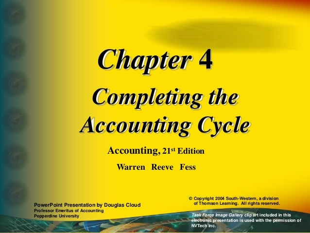 Chapter 4 Completing the Accounting Cycle Accounting, 21st Edition Warren Reeve Fess PowerPoint Presentation by Douglas Cl...