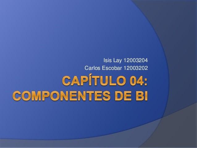 Isis Lay 12003204  Carlos Escobar 12003202