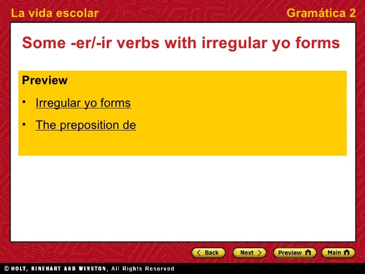Some -er/-ir verbs with irregular yo forms <ul><li>Preview </li></ul><ul><li>Irregular  yo  forms </li></ul><ul><li>The pr...