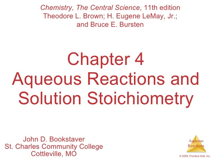 Chapter 4 Aqueous Reactions and Solution Stoichiometry John D. Bookstaver St. Charles Community College Cottleville, MO Ch...