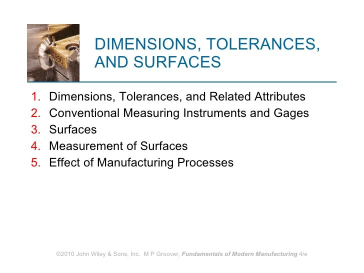 DIMENSIONS, TOLERANCES, AND SURFACES <ul><li>Dimensions, Tolerances, and Related Attributes </li></ul><ul><li>Conventional...