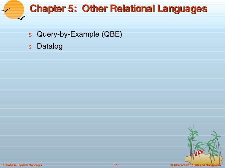 Chapter 5:  Other Relational Languages <ul><li>Query-by-Example (QBE) </li></ul><ul><li>Datalog </li></ul>