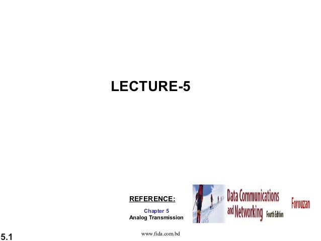 LECTURE-5        REFERENCE:             Chapter 5        Analog Transmission            www.fida.com.bd5.1