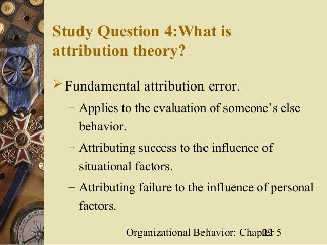 fundamental attribution error theories And there's a whole branch of psychology that investigates how we reason about  causes for things called attribution theory the fundamental.