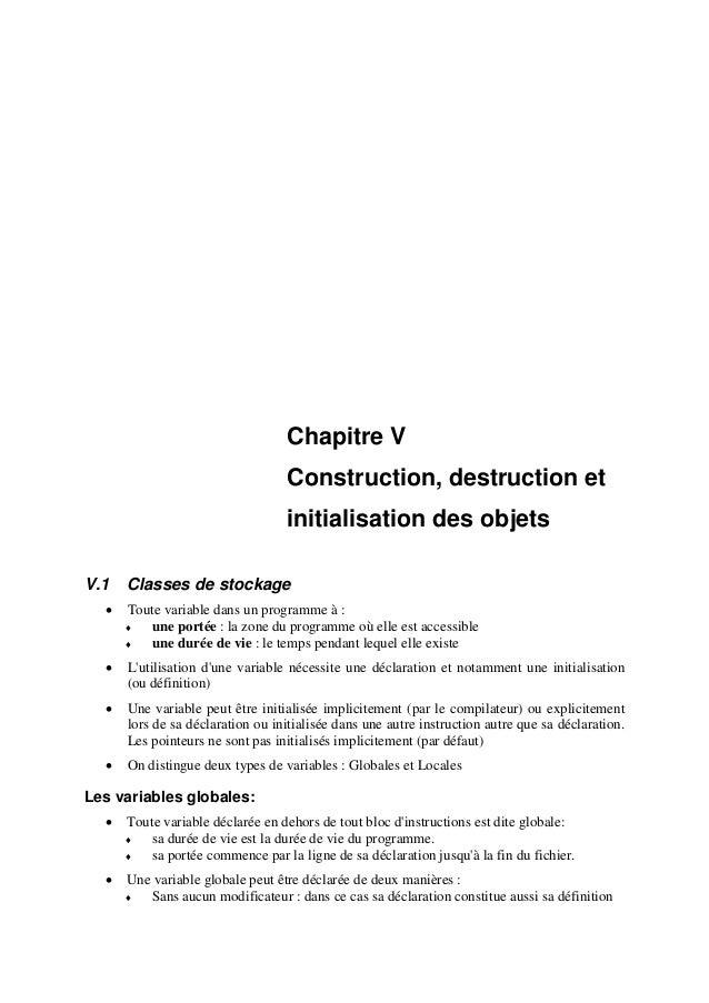 Chapitre V Construction, destruction et initialisation des objets V.1 Classes de stockage • Toute variable dans un program...