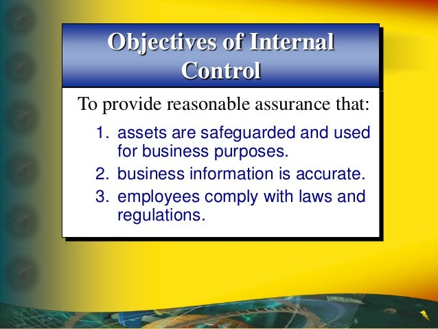 computerized accounting system objectives Its objectives of are to protect resources, secure a continuous operation of sound internal control system, review and recommend improvements in systems, controls and procedures and monitors the use of resources in the pursuit of the defined objectives of an organization.