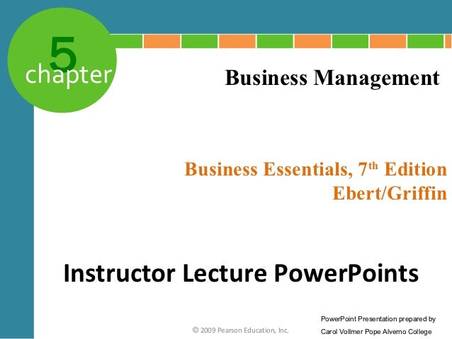 5chapter                Business Management             Business Essentials, 7th Edition                              Eber...