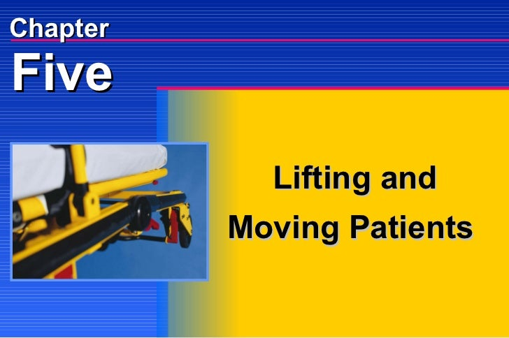 Five Chapter Lifting and Moving Patients