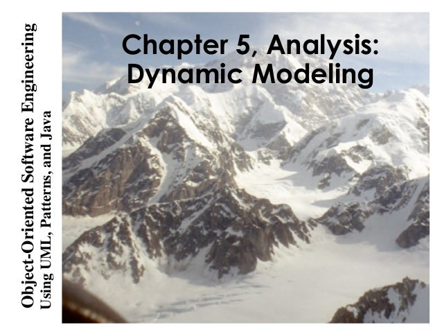 UsingUML,Patterns,andJava Object-OrientedSoftwareEngineering Chapter 5, Analysis: Dynamic Modeling