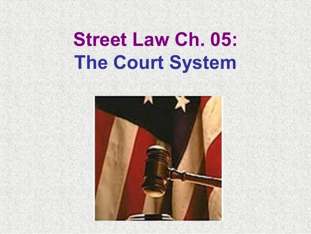 Street Law Ch. 05: The Court System