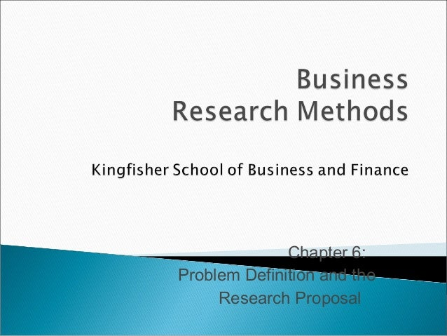 Chapter 6: Problem Definition and the Research Proposal